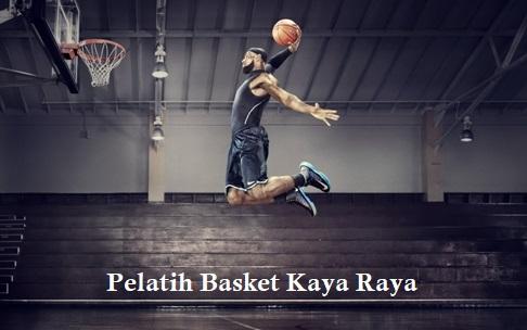 Pelatih Basket Kaya Raya